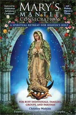 Mary's Mantle Consecration: A Spiritual Retreat for Heaven's Help (Paperback or