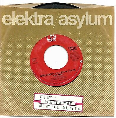 RABBITT, Eddie & Crystal Gayle  (You and I)  Elektra 7-69936