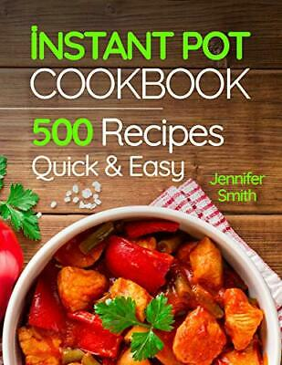 Instant Pot Pressure Cooker Cookbook: 500 Everyday Recipes for Be.. (eB00K,2019)