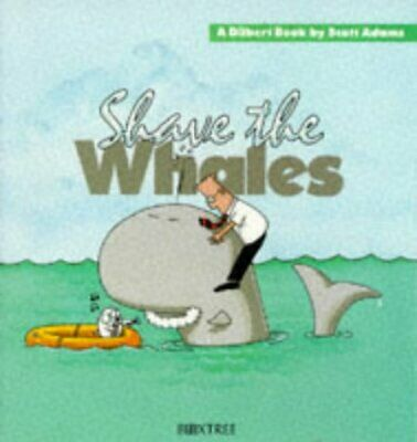 (Very Good)0752208497 Dilbert: Shave the Whales,Scott Adams,Hardcover,Boxtree Lt