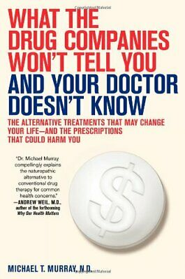 What the Drug Companies Won't Tell You and Your Doctor Doesn't  .9781416549338