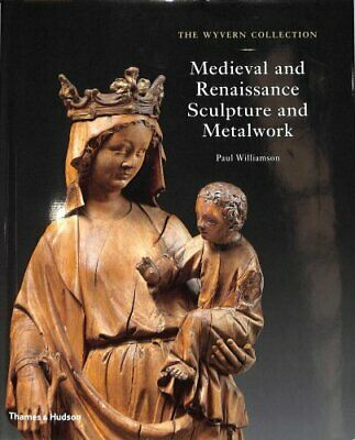 The Wyvern Collection: Medieval and Renaissance Sculpture and M... 9780500021774