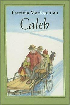 Caleb's Story (Sarah, Plain and Tall) by Patricia MacLachlan