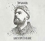 Tom Walker - What A Time To Be Alive (NEW CD)