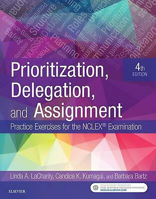Prioritization, Delegation, and Assignment: Practice Exercises 4th