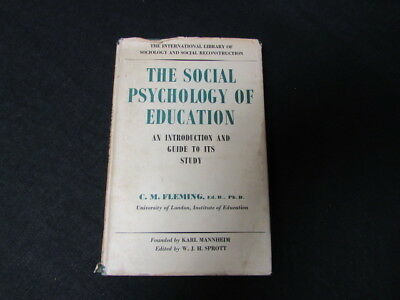 The Social Psychology Of Education, Fleming, C. M, 1950, Routledge , Good