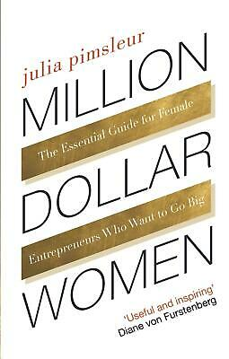 Million Dollar Women: The Essential Guide to Taking Your Business Further, Faste
