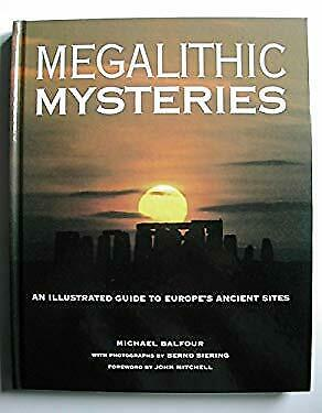 Megalithic Mysteries : An Illustrated Guide to Europe's Ancient Sites