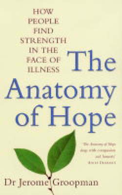 Very Good, The Anatomy of Hope: How People Find Strength in the Face of Illness,