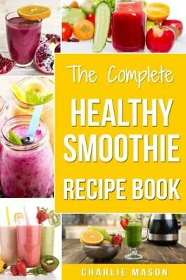 Healthy Smoothie Recipe Book: Smoothie Cookbook Smoothie Cleanse Smoo[PDF,EB00K]