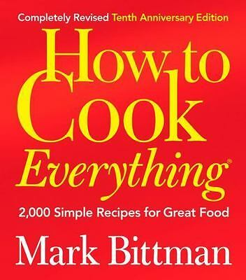 How to Cook Everything (Completely Revised 10th Anniversary Edition) by Bittman
