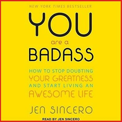 You Are a Badass How to Stop Doubting .. By Jen Sincero (audio book, e-Delivery)