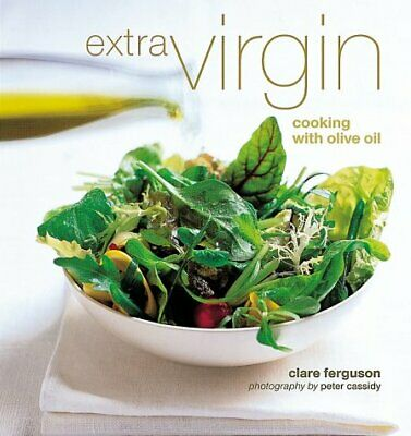 (Very Good)1841720747 Extra Virgin: Cooking with Olive Oil,Ferguson, Clare,Paper