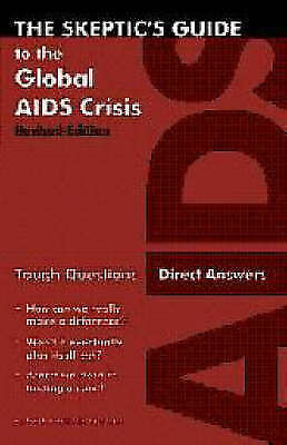 (Good)-Skeptics Guide to the Global AIDS Crisis (Paperback)-Bourke, D.-193406808
