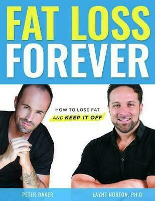 Fat Loss Forever : How to lose fat and keep it off *P.DF*