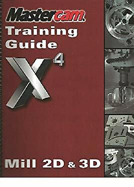 MASTERCAM 3D MILL Training Guide X6 - Gently Used - No CD