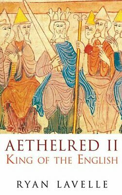 Aethelred II: King of the English by Ryan Lavelle (Paperback, 2008)