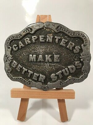 Carpenters Make Better Studs Belt Buckle