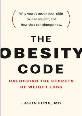 The Obesity Code : Unlocking the Secrets of Weight Loss [pdf + ePub]
