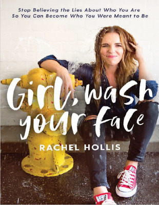 Girl Wash Your Face Stop Believing the Lies About Who You Are E-B00k [pdf +ePub]