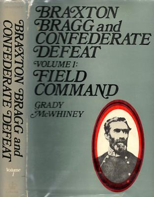Grady McWhiney / Braxton Bragg and Confederate Defeat 1st Edition 1969 Civil War