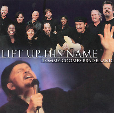 Lift Up His Name by Tommy Coomes Praise Band (CD, Aug-2000, Integrity (USA))