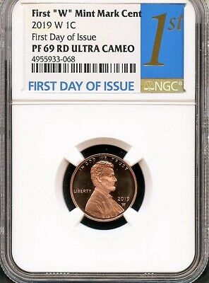 """2019 W First """"W"""" Mint Mark Lincoln Penny First Day Of Issue NGC PF69 RD U.C. 1st"""
