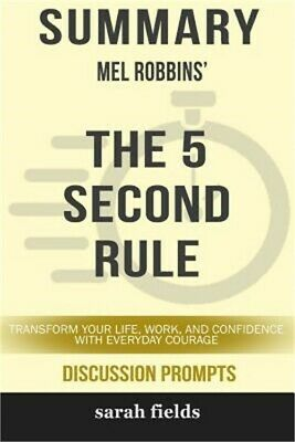 Summary: Mel Robbins' the 5 Second Rule: Transform Your Life, Work, and Confiden