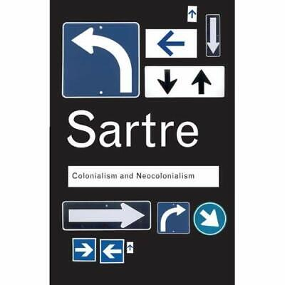 Colonialism and Neocolonialism (Routledge Classics) - Paperback NEW Sartre, Jean