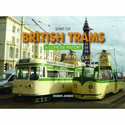 Spirit of British Trams: A Concise History - Hardcover NEW Robin Jones 2011-06-2