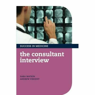 The Consultant Interview - Paperback NEW Sara Watkin 2012-02-20