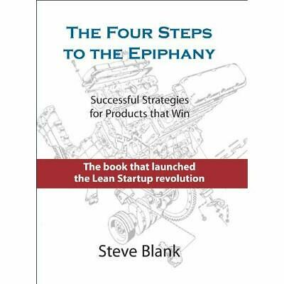 The Four Steps to the Epiphany: Successful Strategies f - Hardcover NEW Steve Bl