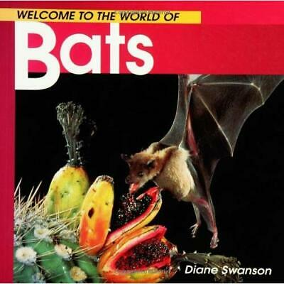 Welcome to the World of Bats - Paperback NEW Swanson, Diane 1998-10