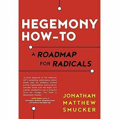 Hegemony How-To: A Roadmap for Radicals - Paperback NEW Smucker, Jonath 01/12/20