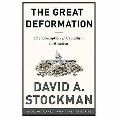 The Great Deformation: The Corruption of Capitalism in  - Hardcover NEW David St