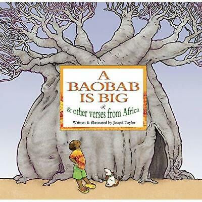 A Baobab is Big - Hardcover NEW Taylor, Jacqui 2016-01-14