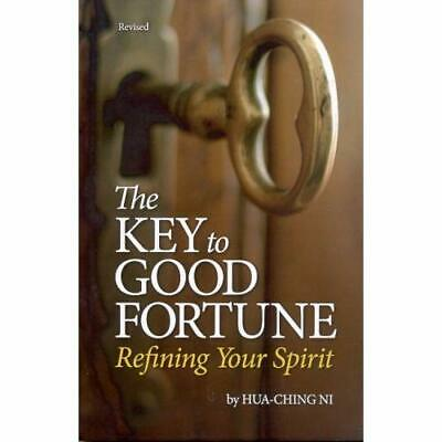 The Key to Good Fortune : Refining Your Spirit - Perfect Paperback NEW Hua-ching