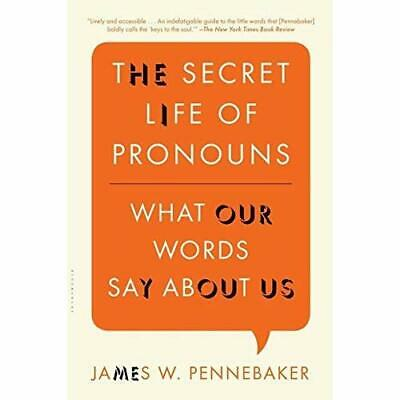 The Secret Life of Pronouns: What Our Words Say about U - Paperback NEW Pennebak