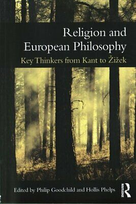 Religion and European Philosophy: Key Thinkers from Kant to Today by Taylor &...