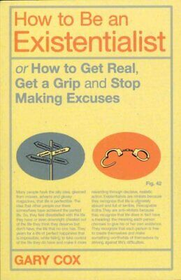 How to be an Existentialist or How to Get Real, Get a Grip and ... 9781441139870
