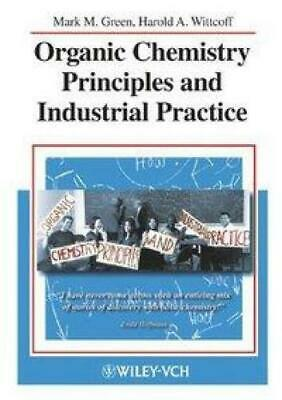 Green, M. M.: Organic Chemistry Principles and Industrial Practice, Taschenbuch