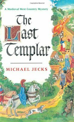 The Last Templar (A Medieval West Country Mystery) By Michael Jecks