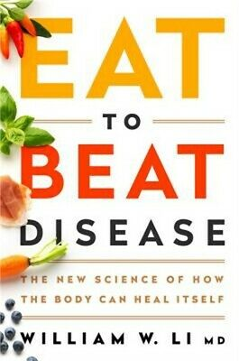 Eat to Beat Disease: The New Science of How Your Body Can Heal Itself (Hardback