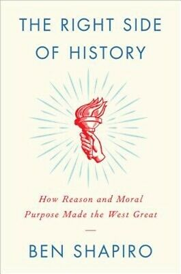 The Right Side of History: How Reason and Moral Purpose Made the West Great (Har
