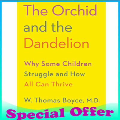 Details about  The Orchid and the Dandelion: Why Some Children Struggle and How