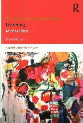 Teaching and Researching Listening Third Edition by Michael Rost 9781138840386