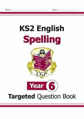 KS2 English Targeted Question Book: Spelling - Year 6 by CGP Books 9781782941309