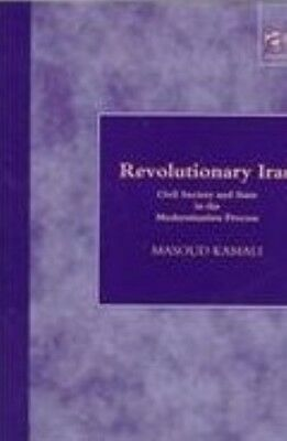 New, Revolutionary Iran: Civil State and State in the Modernization Process, Kam