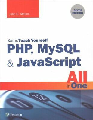 PHP, MySQL & JavaScript All in One, Sams Teach Yourself by Julie C. Meloni...