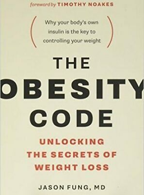 The Obesity Code : Unlocking the Secrets of Weight Loss by Jason Fung E-B00k PDF